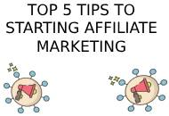 TOP 5 TIPS TO STARTING AFFILIATE MARKETING