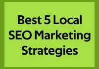 Best 5 Local SEO Marketing Strategies