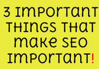 3 Important things that make SEO important